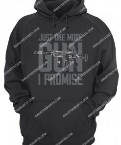 just one more gun i promise hoodie 1