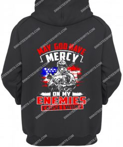 may God have mercy on my enemies because i won't veterans day hoodie 1