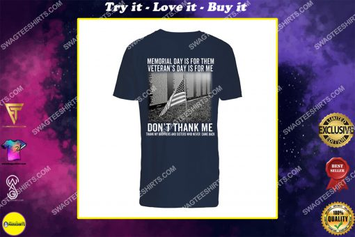 memorial day is for them veterans day is for me dont thank me shirt