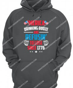 merica drinkin booze and refusing to lose hoodie 1