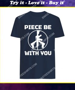 piece be with you political shirt