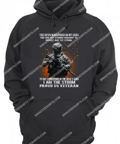 veteran the devil whispered in my ear you're not strong enough to withstand the storm hoodie 1
