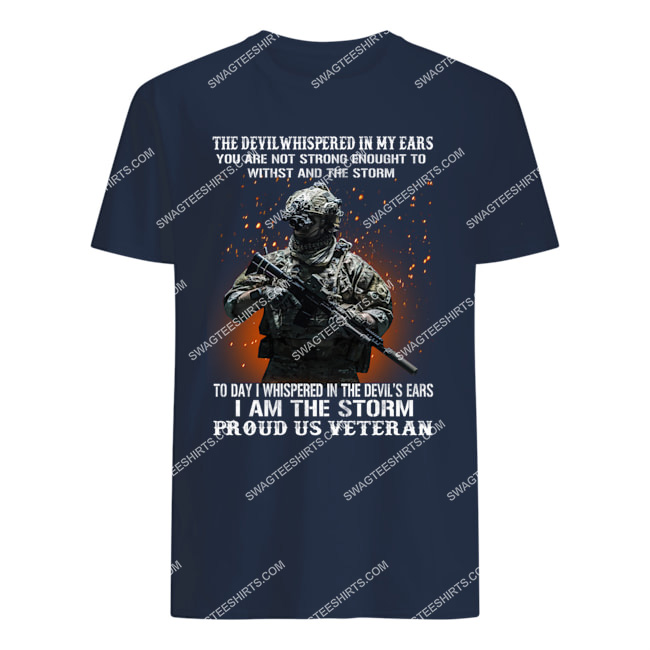 veteran the devil whispered in my ear you're not strong enough to withstand the storm tshirt 1